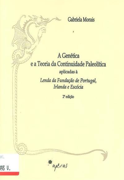 A genética e a teoria da continuidade paleolítica aplicadas à lenda da Fundação de Portugal, Irlanda e Escócia (Gabriela Morais)