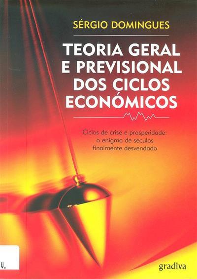 Teoria geral e previsional dos ciclos económicos (Sérgio Domingues)