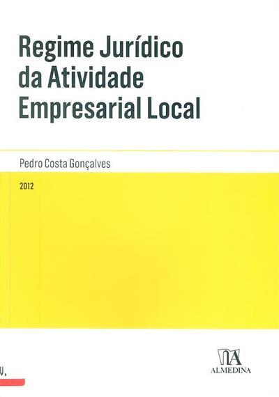 Regime jurídico da atividade empresarial local (Pedro Costa Gonçalves)