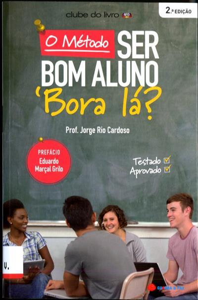 O método ser bom aluno (Jorge Rio Cardoso)