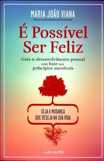 É possível ser feliz (Maria João Viana)
