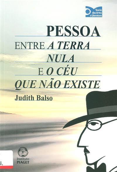 Pessoa entre a Terra nula e o céu que não existe (Judith Balso)