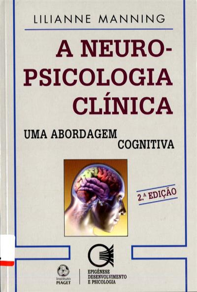 A neuropsicologia clínica