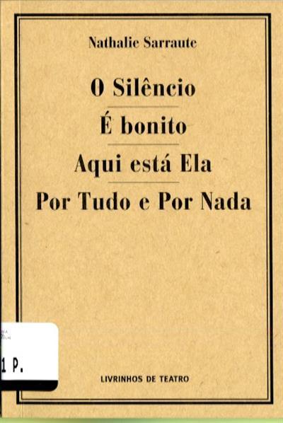 O silêncio ; (Natahalie Sarraute)