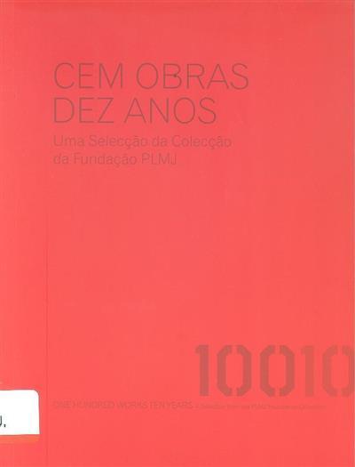 Cem obras, dez anos (comiss. Miguel Amado)