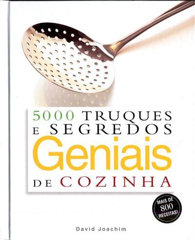 5000 truques e segredos geniais de cozinha (David Joachim... [et al.])