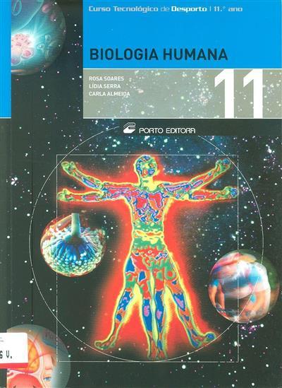 Biologia humana 11 (Rosa Soares, Lídia Serra, Carla Almeida)