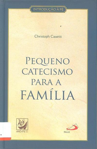 Pequeno catecismo para a família (Christoph Casetti)