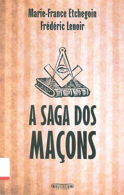 A saga dos maçons (Marie-France Etchegoin, Frédéric Lenoir)