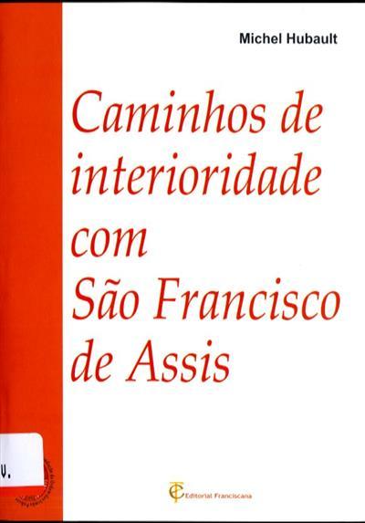 Caminhos de interioridade com São Francisco de Assis (Michel Hubault)
