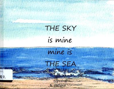 The sky is mine, mine is the sea (Topedro, Stefana)