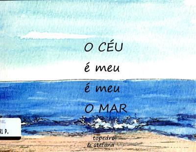 O céu é meu, é meu o mar (Topedro, Stefana)