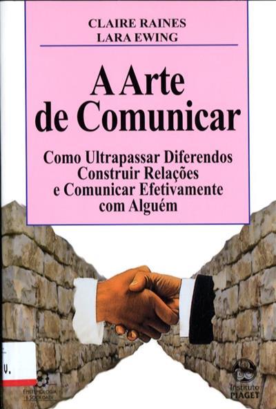 A arte de comunicar (Claire Raines, Lara Ewing)