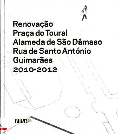 Renovação [da] Praça do Toural, Alameda de São Dâmaso, Rua de Santo António Guimarães (Nuno Miguel Borges)