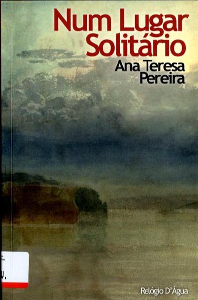 Num lugar solitário (Ana Teresa Pereira)