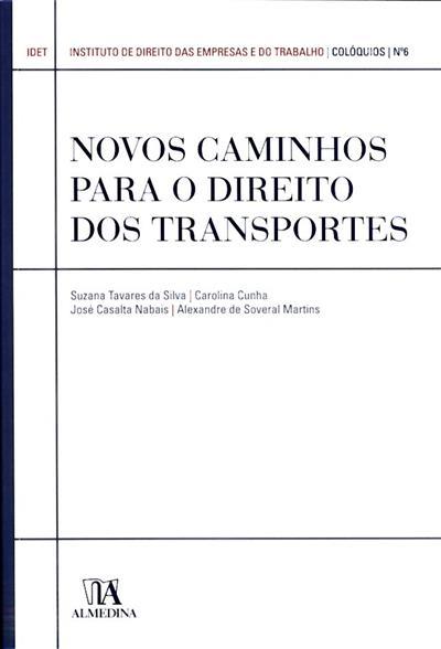 Colóquio Novos Caminhos para o Direito dos Transportes (Suzana Tavares da Silva... [et al.])