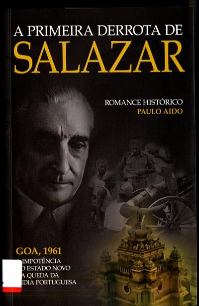 A primeira derrota de Salazar (Paulo Aido)