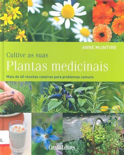 Cultive as suas plantas medicinais (Anne McIntyre)