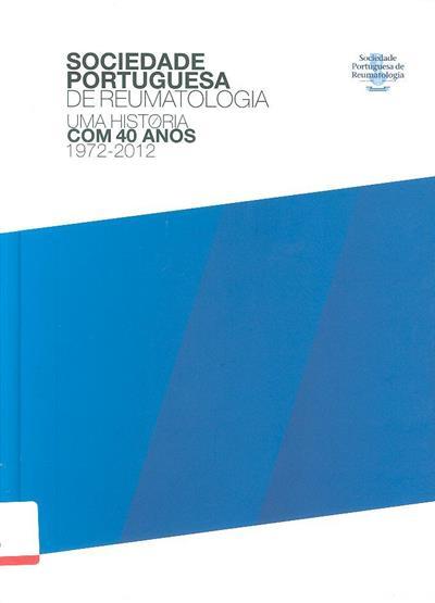 Uma história com 40 anos (Sociedade Portuguesa de Reumatologia)