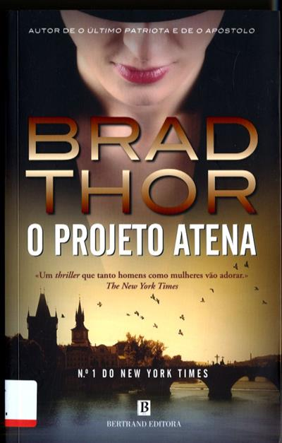 O projeto Atena (Brad Thor)