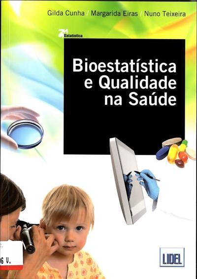 Bioestatística e qualidade na saúde (coord. Gilda Cunha, Margarida Eiras, Nuno Teixeira)