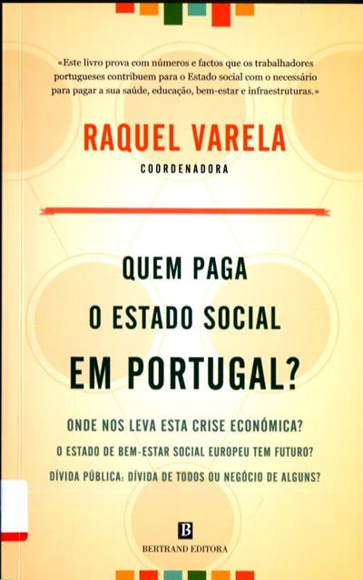 Quem paga o Estado social em Portugal (coord. Raquel Varela)