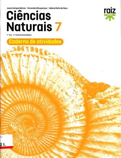 Ciências naturais 7 (Joana Campos Ramos, Fernanda Albuquerque, Helena Moita de Deus)