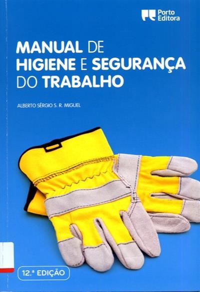 Manual de higiene e segurança do trabalho (Alberto Sérgio S. R. Miguel)