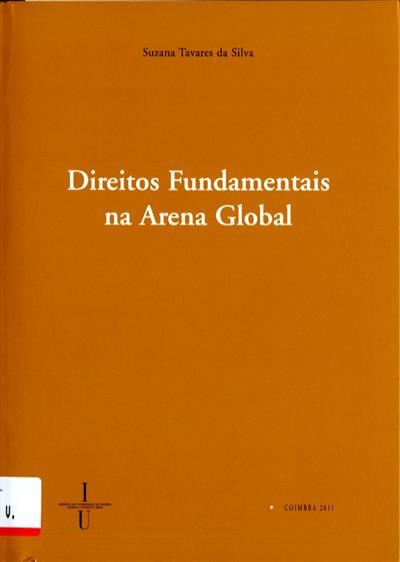 Direitos fundamentais na arena global (Suzana Tavares da Silva)