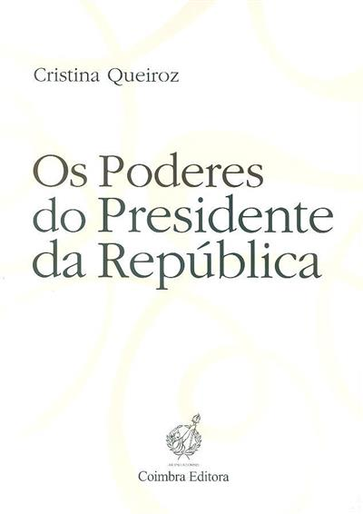 Os poderes do Presidente de República (Cristina Queiroz)