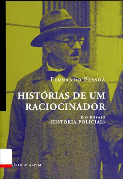 Histórias de um raciocinador e o ensaio «História policial» (Fernando Pessoa)
