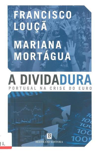 A dividadura (Francisco Louçã, Mariana Mortágua)