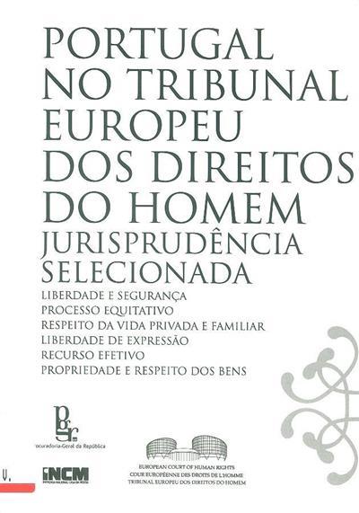 Portugal no Tribunal Europeu dos Direitos do Homem ([compil.] Procuradoria-Geral da República)