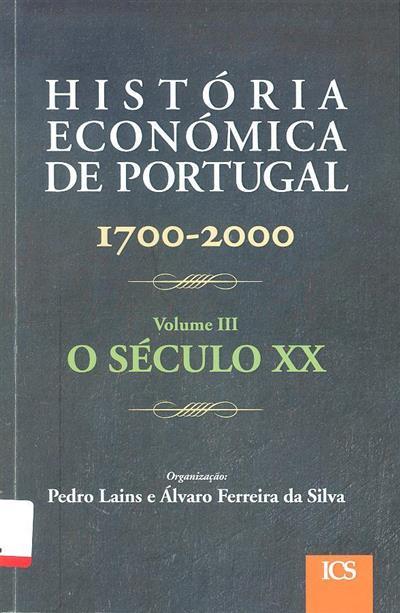 História económica de Portugal, 1700-2000 (org. Pedro Lains, Álvaro Ferreira da Silva)