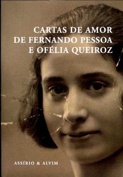Cartas de amor de Fernando Pessoa e Ofélia Queiroz (ed. Manuela Parreira da Silva)