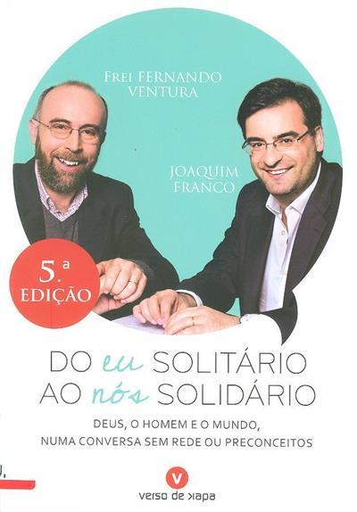 Do eu solitário ao nós solidário (Frei Fernando Ventura, Joaquim Franco)