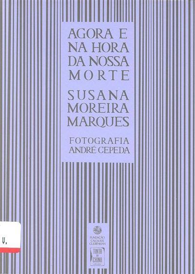 Agora e na hora da nossa morte (Susana Moreira Marques)