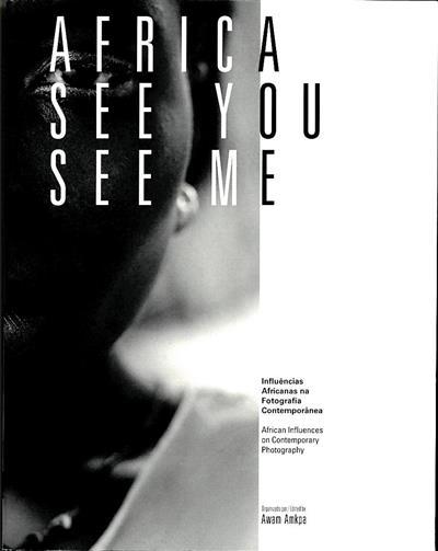 Africa see you see me (org. Awam Amkpa)