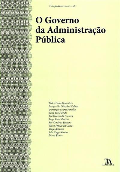 O governo da Administração Pública (Pedro Costa Gonçalves... [et al.])