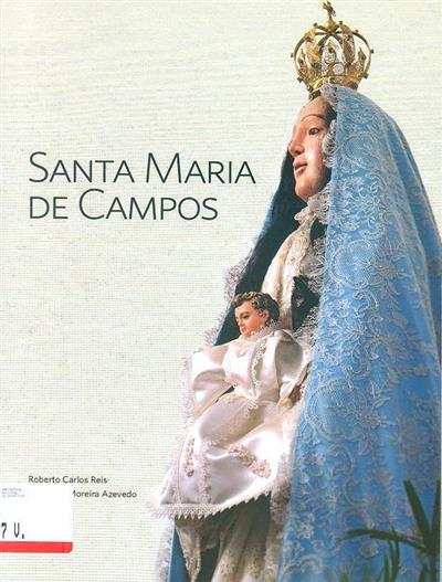 Santa Maria de Campos (Roberto Carlos Reis, Carlos A. Moreira Azevedo)
