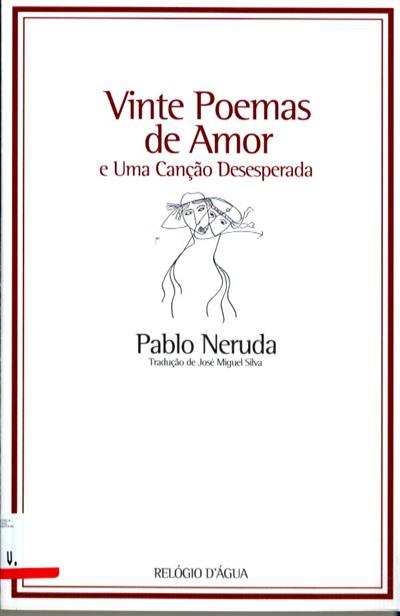 Vinte poemas de amor e uma canção desesperada (Pablo Neruda)