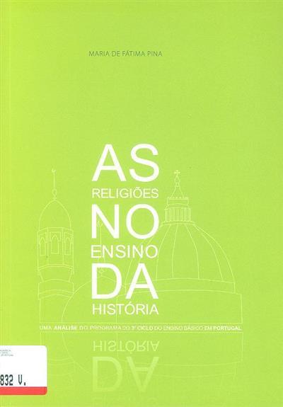 As religiões no ensino da história (Maria de Fátima Pina)