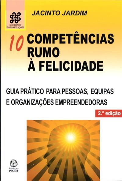 10 competências rumo à felicidade (Jacinto Jardim)