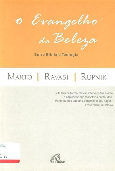 O Evangelho da beleza (António Marto,Gianfranco Ravasi, Marko Ivan Rupnik)