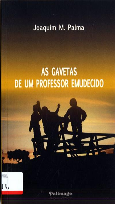 As gavetas de um professor emudecido (Joaquim M. Palma)