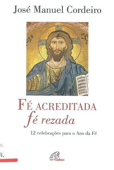 Fé acreditada, fé rezada (José Manuel Cordeiro)