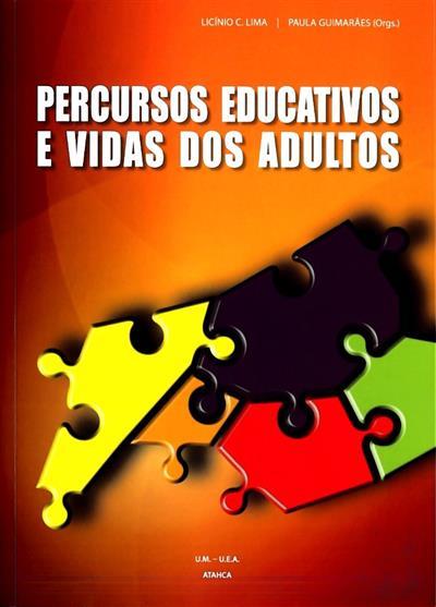 Percursos educativos e vidas dos adultos (org. Licínio C. Lima, Paula Guimarães)
