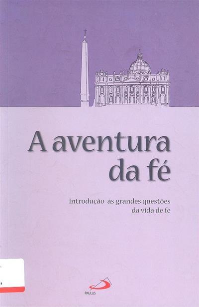 A aventura da fé ([ed.] Paulus Editora)