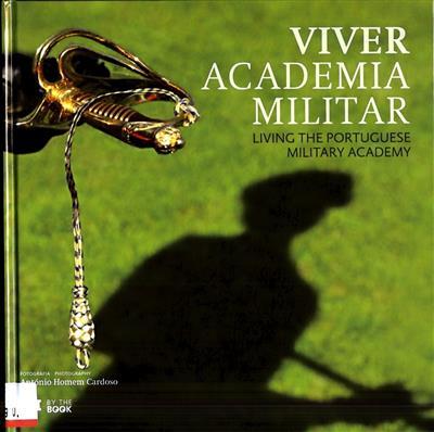 Viver academia militar (textos Vitor Manuel Amaral... [et al.])