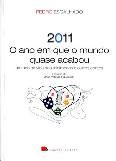2011 o ano em que o mundo quase acabou (Pedro Esgalhado)